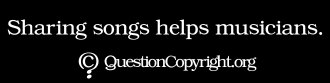 QuestionCopyright.org sticker: 'Sharing songs helps musicians.'